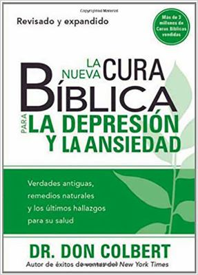 La Nueva Cura Biblica Para la Depresion y Ansiedad = The New Bible Cure for Depression and Anxiety 9781616388133
