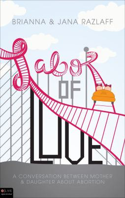 Labor of Love: A Conversation Between Mother and Daughter about Abortion 9781618627704