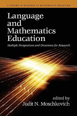 Language and Mathematics Education: Multiple Perspectives and Directions for Research 9781617351594