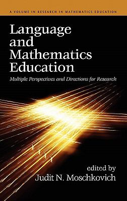 Language and Mathematics Education: Multiple Perspectives and Directions for Research (Hc) 9781617351600