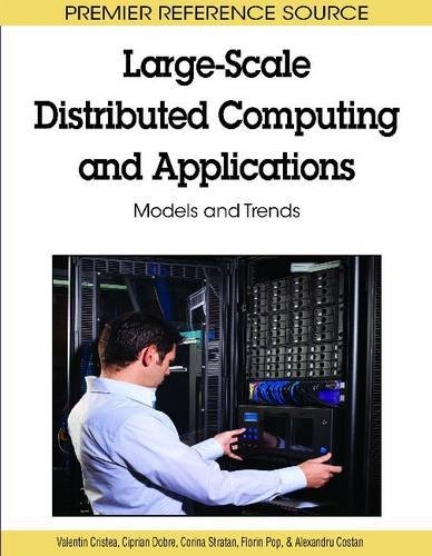 Large-Scale Distributed Computing and Applications: Models and Trends 9781615207039