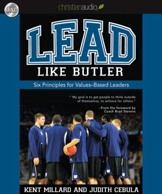 Lead Like Butler: Six Principles for Values-Based Leaders 9781610455626