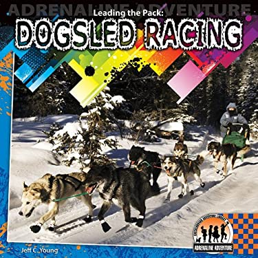 Leading the Pack: Dogsled Racing 9781616135492