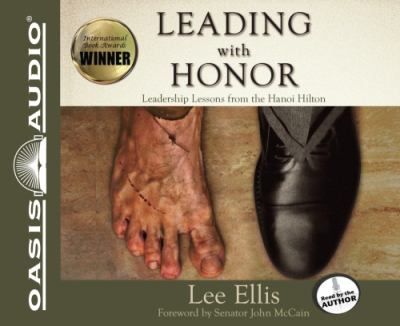 Leading with Honor: Leadership Lessons from the Hanoi Hilton 9781613752715