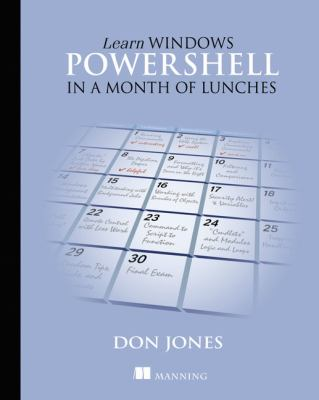 Learn Windows PowerShell in a Month of Lunches 9781617290213