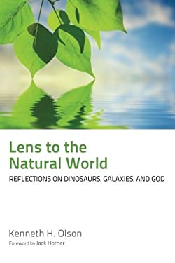 Lens to the Natural World: Reflections on Dinosaurs, Galaxies, and God 9781610974547