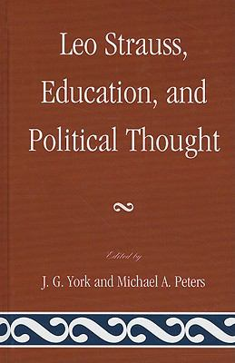 Leo Strauss, Education, and Political Thought 9781611470543