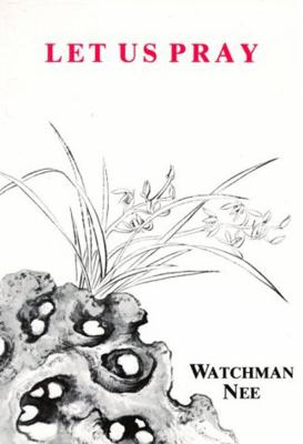 Let Us Pray Watchman Nee