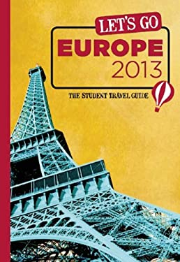 Let's Go Europe 2013: The Student Travel Guide 9781612370217