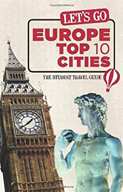 Let's Go Europe Top 10 Cities: The Student Travel Guide 9781612370026