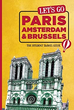 Let's Go Paris, Amsterdam & Brussels: The Student Travel Guide 9781612370279