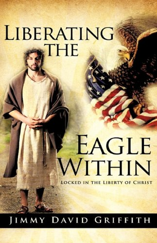 Liberating the Eagle Within 9781615795994