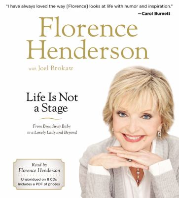 Life Is Not a Stage: From Broadway Baby to a Lovely Lady and Beyond 9781611139563