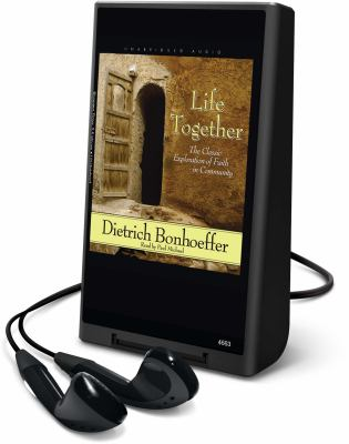 Life Together: The Classic Exploration of Faith in Community [With Headphones] 9781615455522