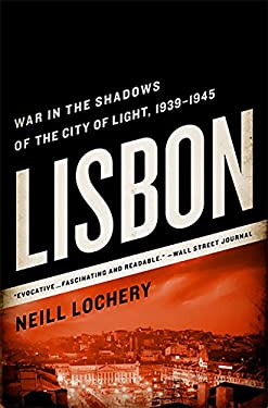Lisbon: War in the Shadows of the City of Light, 1939-1945 9781610391887