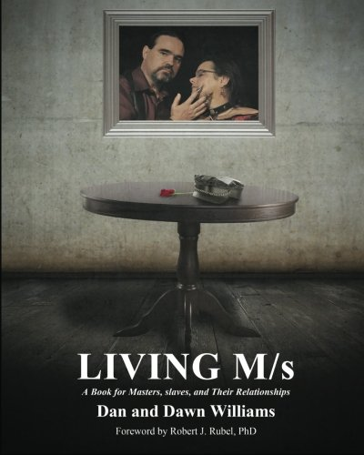 Living M/S; A Book for Masters, Slaves and Their Relationships 9781610981958