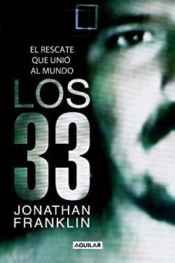 Los 33: El Rescate Que Unio al Mundo = The 33 9781616053468