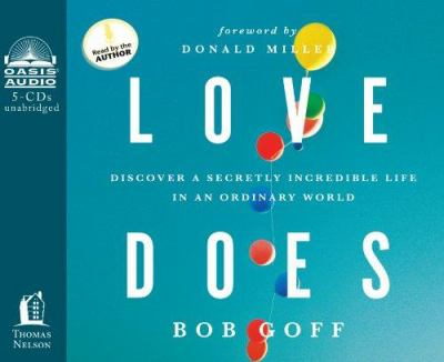 Love Does: Discover a Secretly Incredible Life in an Ordinary World 9781613751152