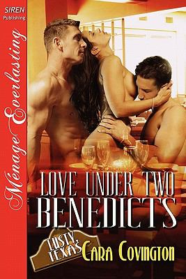 Love Under Two Benedicts [The Lusty, Texas Collection] (Siren Publishing Menage Everlasting) 9781610341431