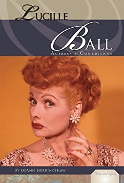 Lucille Ball: Actress & Comedienne 9781617830020