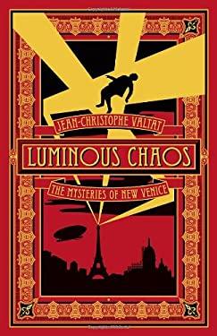 Luminous Chaos 9781612191416
