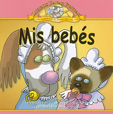 Mis Bebes = My Babies 9781615410804