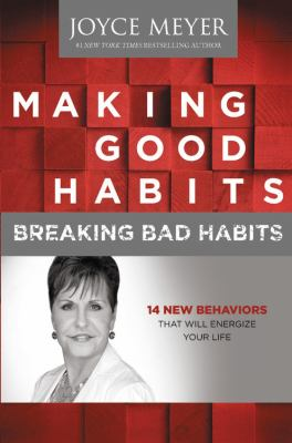 Making Good Habits, Breaking Bad Habits: 14 New Behaviors That Will Energize Your Life 9781611132601
