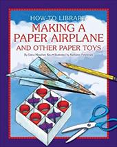 Making a Paper Airplane and Other Paper Toys 18058103