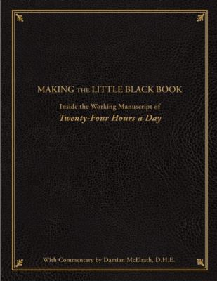 Making the Little Black Book: Inside the Working Manuscript of Twenty-Four Hours a Day