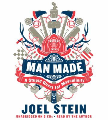Man Made: A Stupid Quest for Masculinity 9781611135077