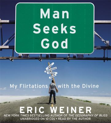 Man Seeks God: My Flirtations with the Divine 9781611139815