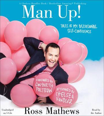 Man Up!: Tales of My Delusional Self-Confidence 9781619696327