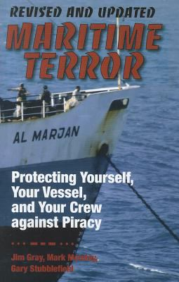 Maritime Terror: Protecting Yourself, Your Vessel, and Your Crew Against Piracy 9781610045223