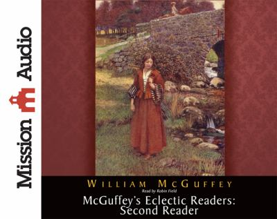McGuffey's Eclectic Readers: Second Reader 9781610451741