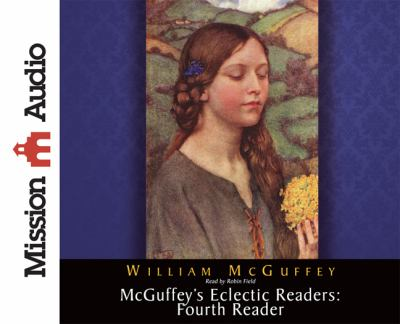McGuffey's Eclectic Readers: Fourth Reader 9781610451765