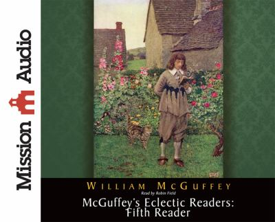 McGuffey's Eclectic Readers: Fifth 9781610451772