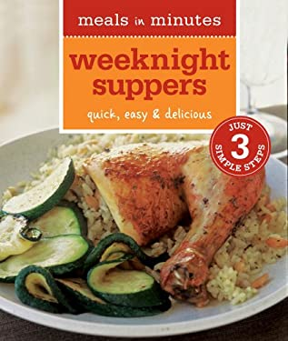 Meals in Minutes: Weeknight Suppers: Quick, Easy & Delicious 9781616283872
