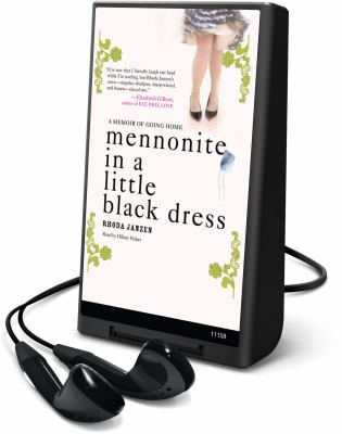Mennonite in a Little Black Dress: A Memoir of Going Home [With Earbuds] 9781615876082