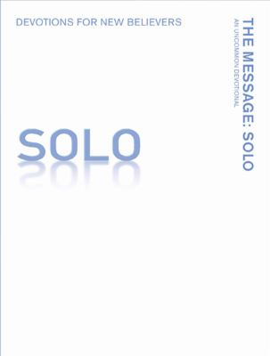 The Message: Solo: Devotions for New Believers 9781612910802