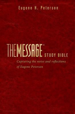 Message Study Bible-MS: Capturing the Notes and Reflections of Eugene H. Peterson 9781617478987