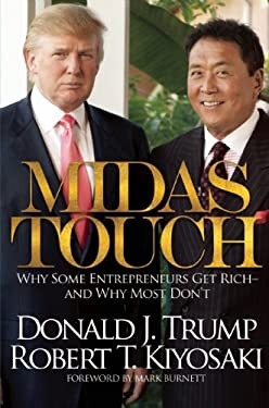 Midas Touch: Why Some Entrepreneurs Get Rich-And Why Most Don't 9781612680958