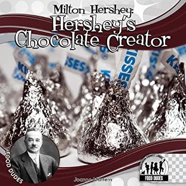 Milton Hershey: Hershey's Chocolate Creator 9781616135577