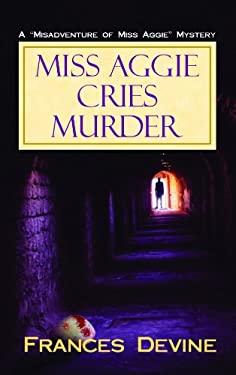 Miss Aggie Cries Murder 9781611731484