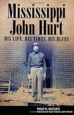 Mississippi John Hurt: His Life, His Times, His Blues 9781617030086