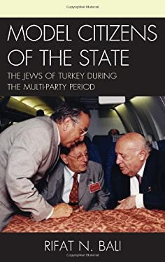 Model Citizens of the State: The Jews of Turkey During the Multi-Party Period 9781611475364