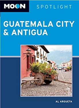 Moon Spotlight Guatemala City & Antigua 9781612382999