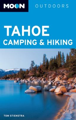 Moon Tahoe Camping & Hiking 9781612381749