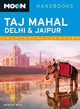 Moon Taj Mahal, Delhi & Jaipur 9781612383538
