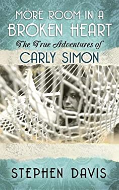 More Room in a Broken Heart: The True Adventures of Carly Simon 9781611733655