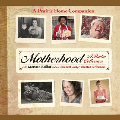 Motherhood: A Radio Collection 9781615730407